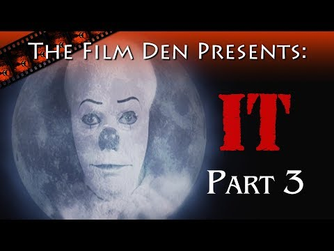 Film Den: IT, Part 3