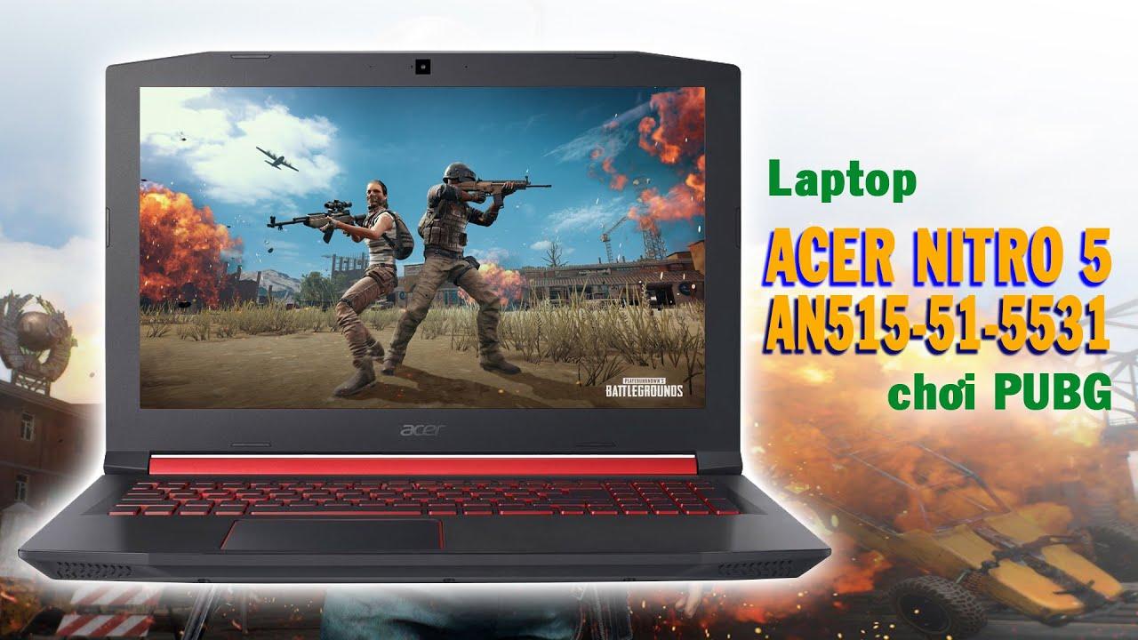Đánh giá laptop Acer Nitro 5, bản nâng cấp GTX 1050 4GB