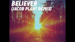 DJ Fresh & Adam F - Believer (Jacob Plant Remix)
