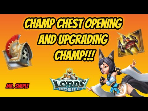 Lords Mobile - Champ Chest Opening And Upgrading Champ