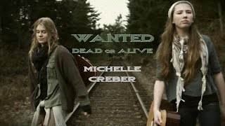 WANTED DEAD OR ALIVE - Michelle Creber