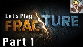 Let's Play Fracture | Part 1