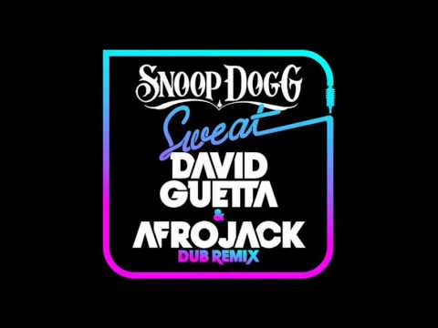 Snoop Dogg - Sweat (David Guetta & Afrojack Dub Mix)