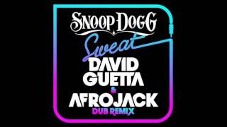 Snoop Dogg - Sweat (David Guetta & Afrojack Dub Mix)