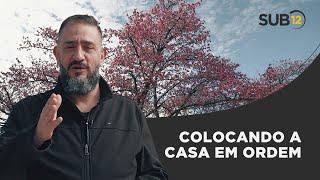 [SUB12] COLOCANDO A CASA EM ORDEM - Luciano Subirá