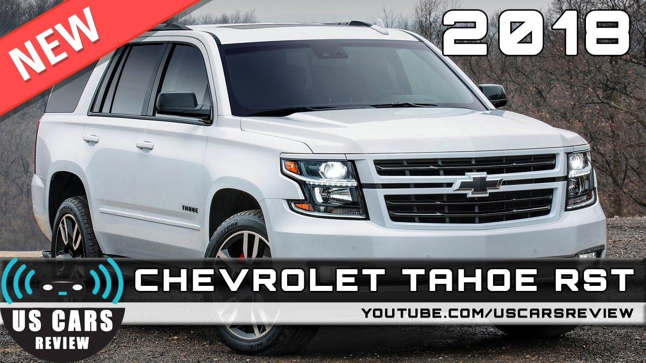 New 2018 chevrolet tahoe rst review news interior exterior