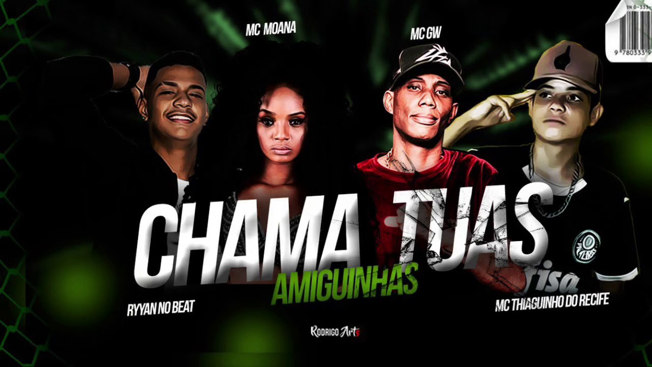 MC THIAGUINHO DO RECIFE, MC GW FEAT. MC MOANA - CHAMA TUAS AMIGUINHA ( PROD. RYYAN NO BEAT )