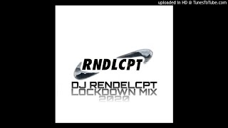 Download DJ RENDELCPT LOCKDOWN MIX 2020