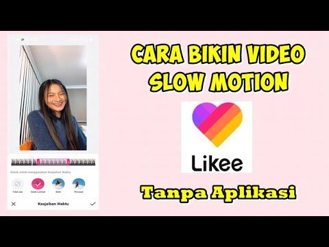 Cara Edit Video Slow Motion Di Likee Youtube