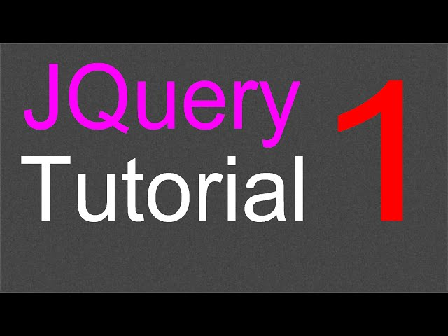 JQuery Tutorial for Beginners - 1 - Introduction