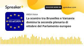 La scontro tra Bruxelles e Varsavia domina la seconda plenaria di ottobre del Parlamento europeo