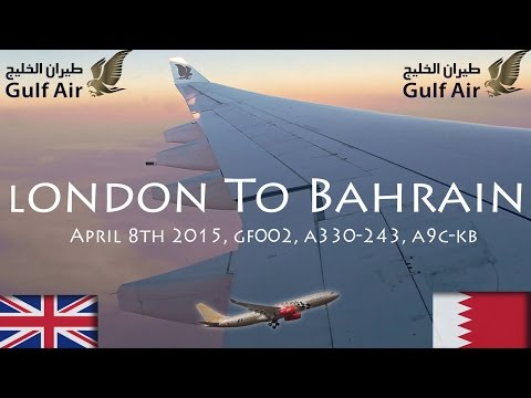 ✈FLIGHT REPORT✈ Gulf Air, London To Bahrain, GF002, Airbus A330-243, A9C-KB
