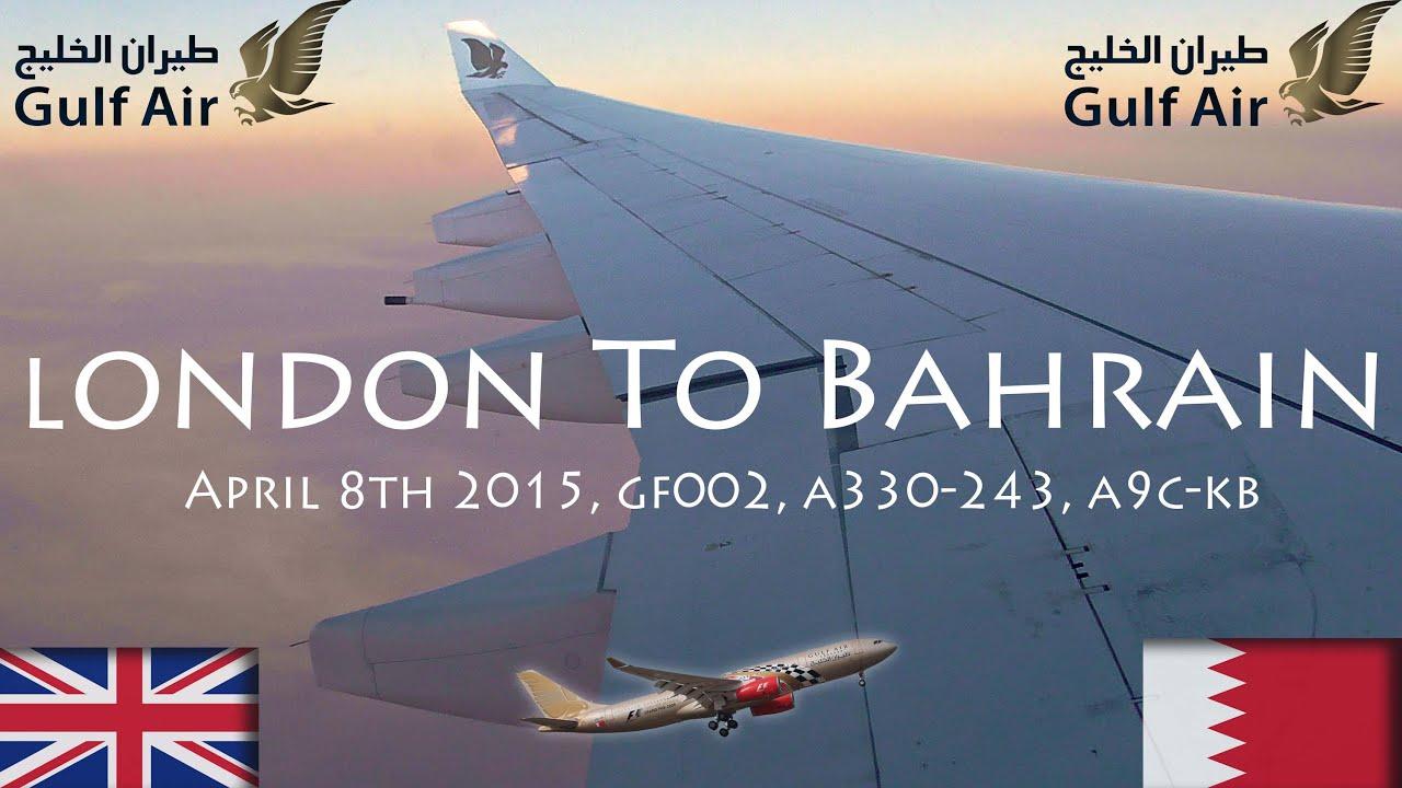 ✈FLIGHT REPORT✈ Gulf Air, London To Bahrain, GF002, Airbus A330 ...