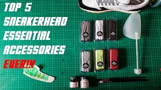 The Top 5 Sneaker Accessories Ever | Sneaker Tips | Sneakerheads Be Like