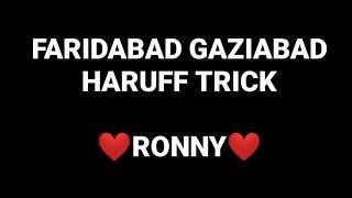 Faridabad Gaziabad haruff trick || RoNNy ||