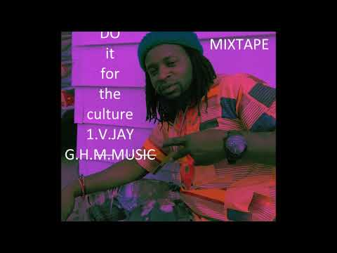 V.JAY from the ghetto (DO it for the culture 1 Mixtape G.H.M.Music)