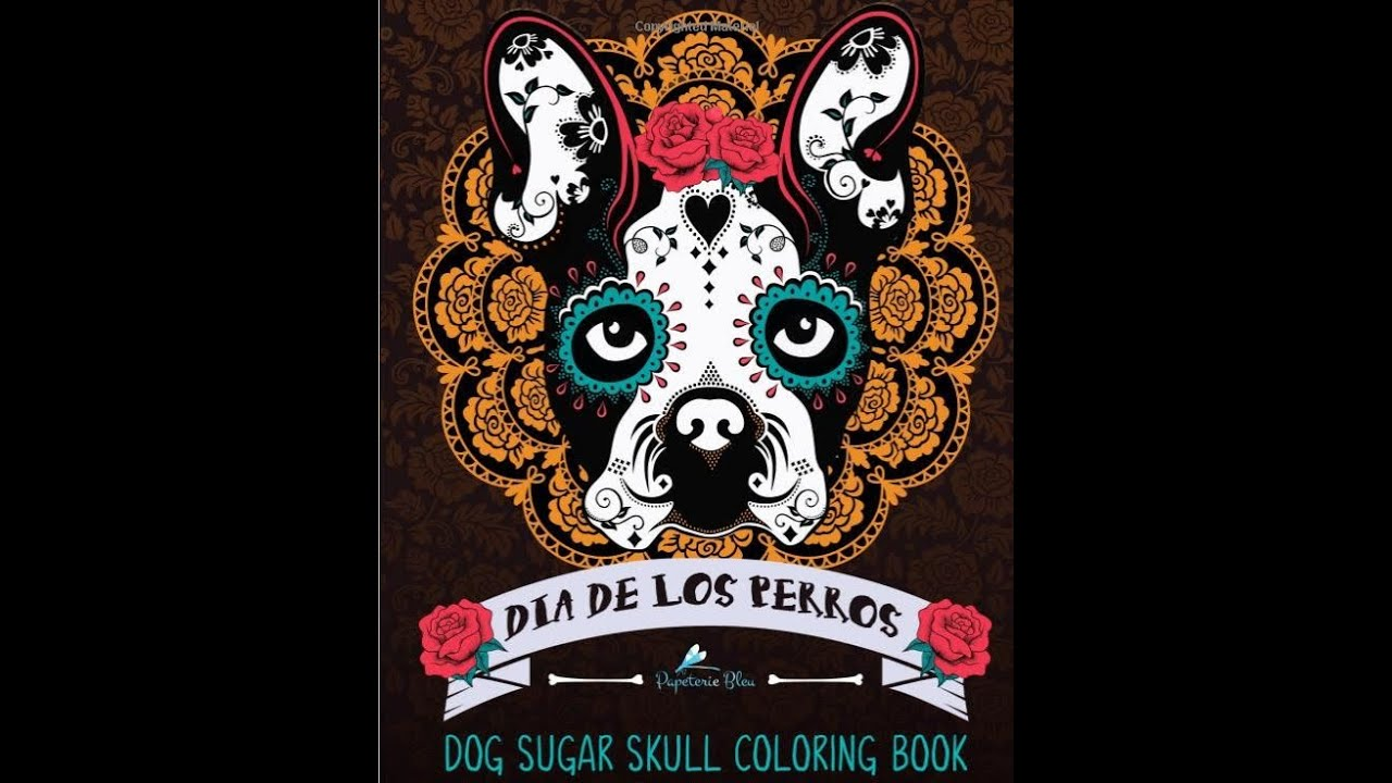 Dog sugar skull coloring book Review #Papeterie Bleu - YouTube