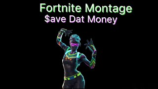 Fortnite Montage - $ave Dat Money (Lil Dicky feat. Fetty Wap and Rich Homie Quan)