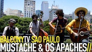 MUSTACHE & OS APACHES - DUREPOXS (BalconyTV)