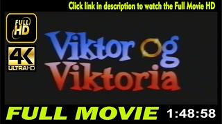 Watch Viktor and Viktoria Full Movie