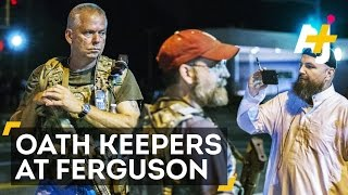 Oath Keepers Armed With Assault Rifles Create Unease At Ferguson Protests