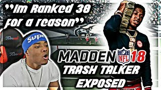 "Madden 18 Trash Talk | ""I'm ranked 38 In The world bruh"" 