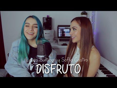 DISFRUTO (Cover) Laura Buitrago y Sofia Castro. 👭💕