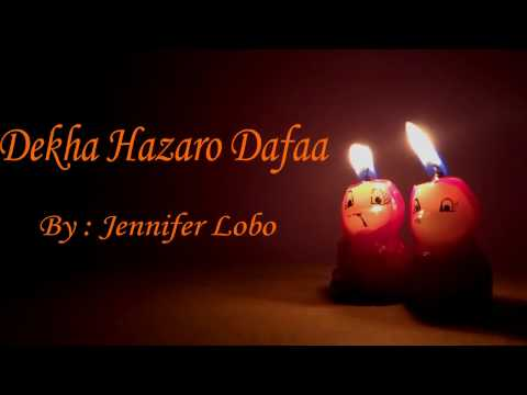 Dekha Hazaro Dafaa (Unplugged) Cover By Jennifer Lobo