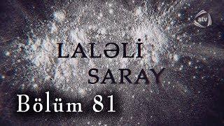 Laləli Saray (81-ci bölüm)