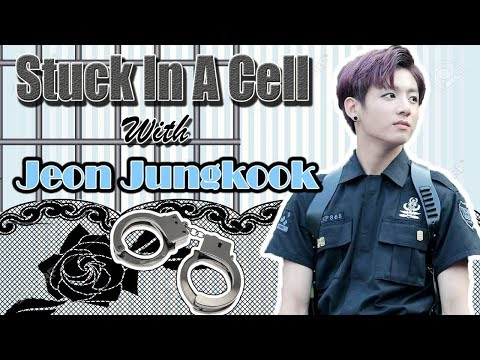 BTS JUNGKOOK [FF] Stuck In A Cell With Jeon Jungkook ?!| Oneshot