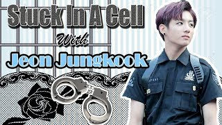 BTS JUNGKOOK [FF] Stuck In A Cell With Jeon Jungkook ?!  Oneshot