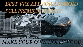 Top Vfx App For Android I Make Your Own Hollywood I Explained