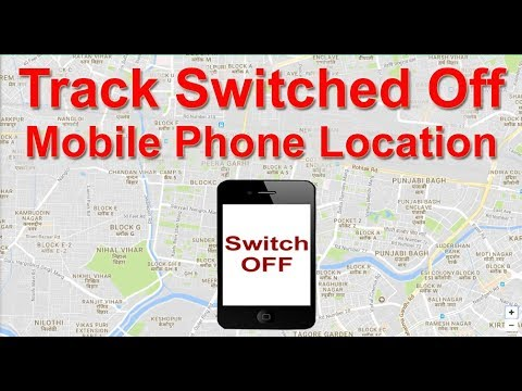 Track Your Switched Off Mobile Phone Location | Find Your Lost, Stolen Mobile Phone Location