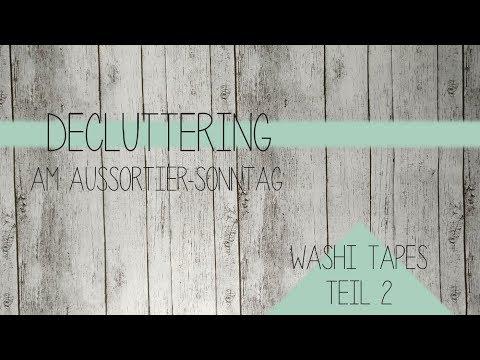 DECLUTTERING am Aussortier-Sonntag | WASHI TAPES | Teil 2