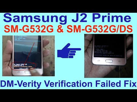 Samsung J2 Prime SM-G532G & SM-G532G/DS DM-Verity Verification