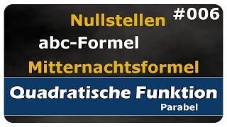 Let's Learn Nullstellen von quadratischen Funktionen - abc-Formel / Mitternachtsformel - #006