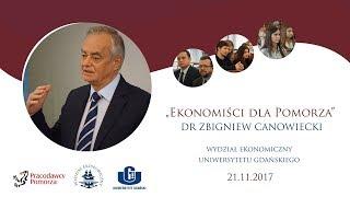 """Dr Zbigniew Canowiecki – """"Ekonomiści dla Pomorza"""" (21.11.2017)"""