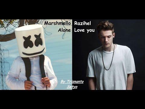 Alone X Love U ( Marshmello X Razihel ) Mixed by Trisnanto Setyo