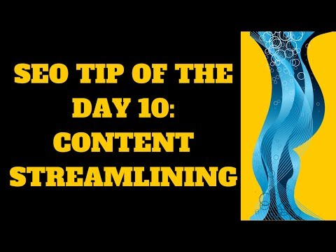 SEO Tip Of The Day (10): Content Streamlining