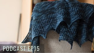 Podcast EP15 - The Blue Mouse Podcast - Knitting Podcast