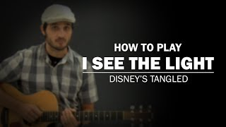 I See The Light (Disney's Tangled) | How To Play | Beginner Guitar Lesson