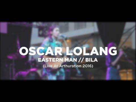 OSCAR LOLANG - EASTERN MAN // BILA (Live at Arthuration 2016)