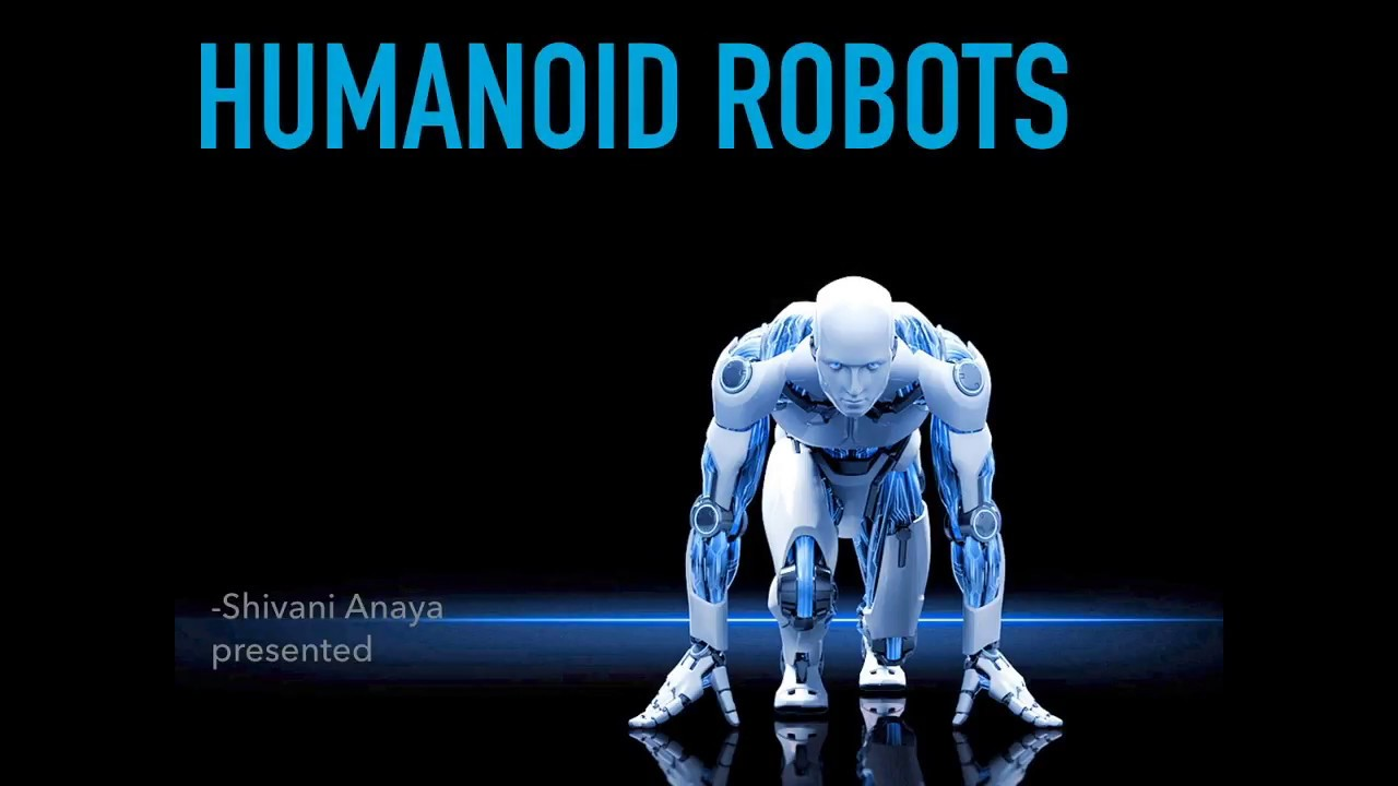 Humanoid Robots || PPT || for electronic and electrical engineering