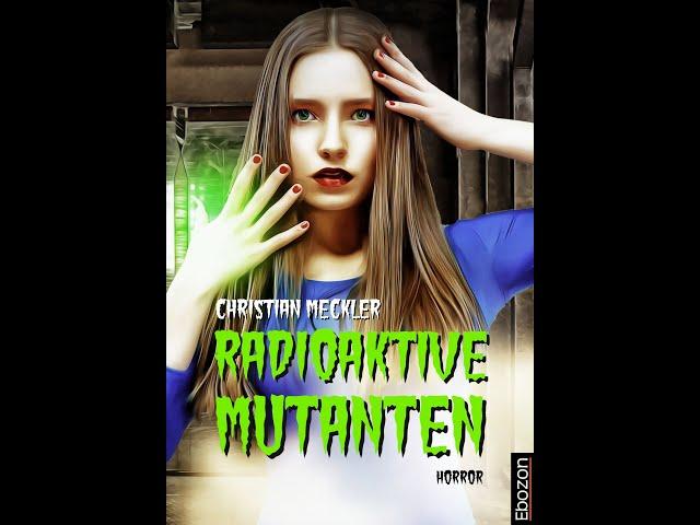 Radioaktive Mutanten von Christian Meckler eBook & Print (Buchtrailer)
