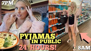I wore only PYJAMAS for 24HOURS in public!!