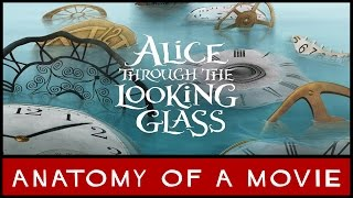 Alice Through the Looking Glass Review | Anatomy of a Movie