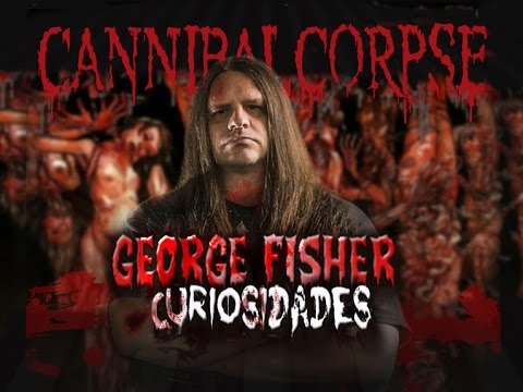 CURIOSIDADES I George Fisher Cannibal Corpse + WOW