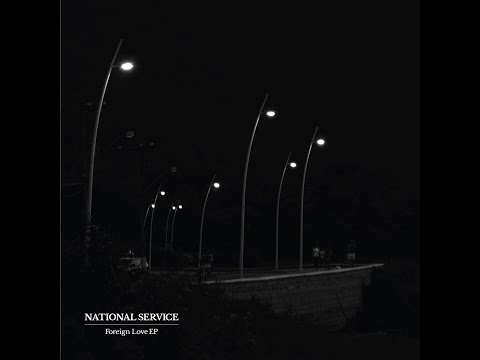 National Service - Foreign Love (feat. Calluna)