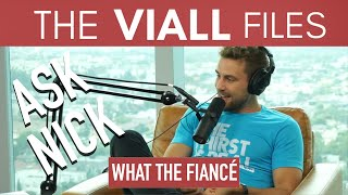 Viall Files Episode 43: Ask Nick - What The Fiancé