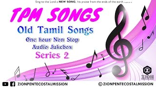 TPM Songs | Old Tamil Songs Mixing | Non - Stop 1hr | Jukebox | The Pentecostal Mission | ZPM